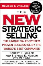 The New Strategic Selling : The Unique Sales System Proven Successful by the World's Best Companies - Robert B. Miller