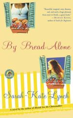 By Bread Alone - Sarah-Kate Lynch