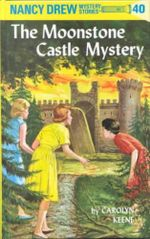 The Moonstone Castle Mystery : Original Nancy Drew 40 - C. Keene
