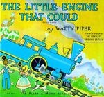 The Little Engine That Could : The Complete Original Edition :  Original Classic Edition - pseud. Watty Piper
