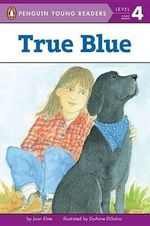 True Blue : All Aboard Reading - Level 3 (Quality) - Joan Elste