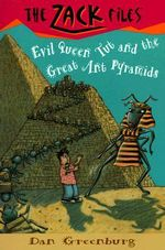 Zack Files 16 : Evil Queen Tut and the Great Ant Pyramids - Dan Greenburg