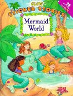 Mermaid World : Glow Sticker St - Tammie Lyon