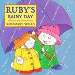 Ruby's Rainy Day - Rosemary Wells
