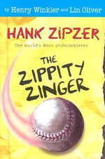 The Zippity Zinger : Hank Zipzer; The World's Greatest Underachiever (Grosset Hardcover) - Henry Winkler