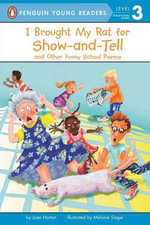 I Brought My Rat for Show-And-Tell : And Other Funny School Poems - Joan Horton
