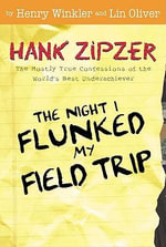 The Night I Flunked My Field Trip - Henry Winkler