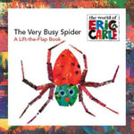 The Very Busy Spider : A Lift-The-Flap Book - Eric Carle