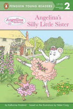 Angelina's Silly Little Sister - Katharine Holabird