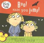 Charlie and Lola : Boo! Made You Jump! - Lauren Child