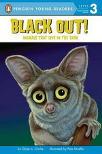 Black Out! : Animals That Live in the Dark - Ginjer L Clarke