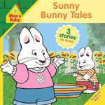 Sunny Bunny Tales : Max and Ruby (Paperback) - Rosemary Wells