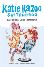 Hair Today, Gone Tomorrow! : Katie Kazoo, Switcheroo Series - Nancy Krulik