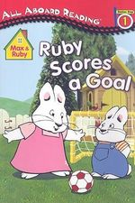 Ruby Scores a Goal : All Aboard Reading: Level 1 - Rosemary Wells