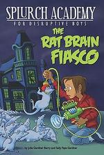 Splurch Academy : Rat Brain Fiasco - Julie Gardner Berry