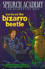 Splurch Academy : Curse of the Bizarro Beetle - Julie Gardner Berry