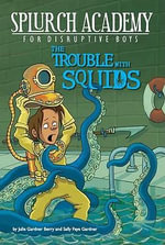 The Trouble with Squids - Julie Gardner Berry
