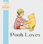 Pooh Loves - Andrew Grey