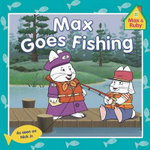 Max & Ruby Max Goes Fishing - Unknown