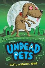 Night of the Howling Hound : Undead Pets - Sam Hay