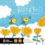 Bizz and Buzz Make Honey Buns : Penguin Core Concepts - Dee Leone