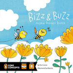 Bizz & Buzz Make Honey Buns : Penguin Core Concepts - Dee Leone