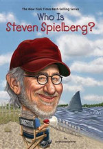 Who Is Steven Spielberg? - Stephanie Spinner