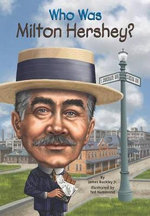 Who Was Milton Hershey? - James Buckley, Jr