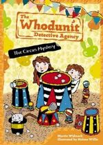The Circus Mystery No. 3 : Whodunit Detective Agency Series : Book 3 - Martin Widmark