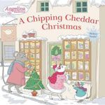A Chipping Cheddar Christmas - Grosset & Dunlap