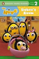 The Hive : Babee's Room : Penguin Young Readers : Level 2 - Penguin Young Readers
