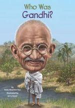 Who Was Gandhi? - Dana Meachen Rau
