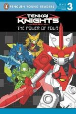 The Power of Four : Tenkai Knights - Brandon T Snider