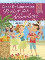Hawaii! #6 : Recipe for Adventure - Giada de Laurentiis