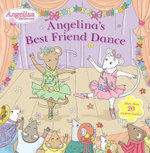Angelina's Best Friend Dance : Angelina Ballerina - Grosset & Dunlap