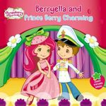 Berryella and Prince Berry Charming : Strawberry Shortcake (Paperback) - Mickie Matheis