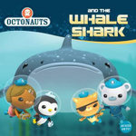Octonauts and the Whale Shark : Octonauts - Grosset & Dunlap