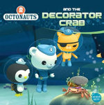 Octonauts and the Decorator Crab : Octonauts - Grosset & Dunlap