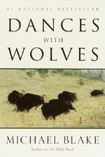 Dances with Wolves : The Heart of an American Insurgency - Michael Blake
