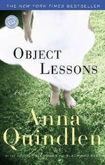 Object Lessons : Ballantine Reader's Circle - Anna Quindlen
