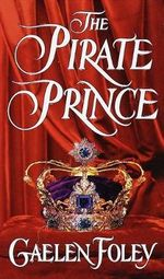 The Pirate Prince : Ascension Trilogy Series : Book 1 - Gaelen Foley