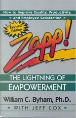 Zapp! : the Lightning of Empowerment - William C. Byham