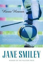 Horse Heaven - Jane Smiley