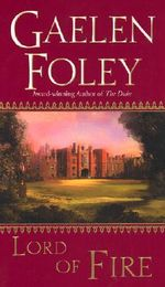 Lord Of Fire : The Knight Miscellany Series : Book 2 - Gaelen Foley