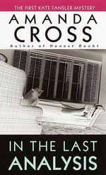 In the Last Analysis : Kate Fansler Novels (Paperback) - Amanda Cross