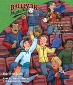 Ballpark Mysteries, Books 1-5 : The Fenway Foul-Up, the Pinstripe Ghost, the L.A. Dodger, the Astro Outlaw, the All-Star Joker - David A Kelly