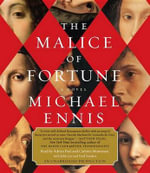 The Malice of Fortune : A Novel of the Renaissance - Michael Ennis