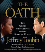 The Oath : The Obama White House and the Supreme Court - Jeffrey Toobin