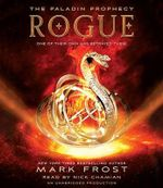 Rogue : The Paladin Prophecy Book 3 - Mark Frost