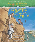 High Time for Heroes : High Time for Heroes - Mary Pope Osborne